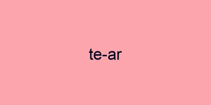 Separação silábica da palavra Tear: Te-ar