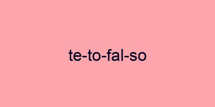 Separação silábica da palavra Teto falso: Te-to-fal-so