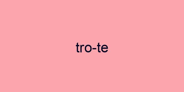 Separação silábica da palavra Trote: Tro-te